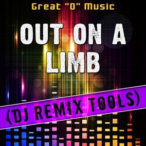 Out on a Limb (DJ Remix Tools)