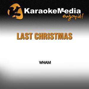 Last Christmas (Karaoke Version) [In The Style Of Wham]