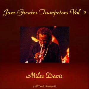 Jazz Greates Trumpeters, Vol. 2 (All Tracks Remastered)
