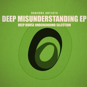 Deep Misunderstanding - EP (Deep House Underground Selection)