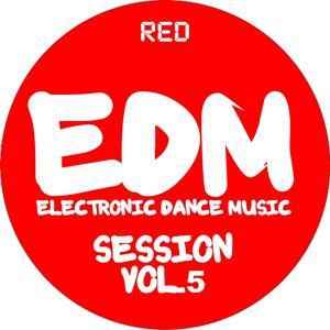EDM Electronic Dance Music Session, Vol. 5
