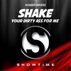 Shake Your Dirty Ass for Me