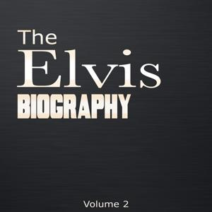 The Elvis Biography, Vol. 2