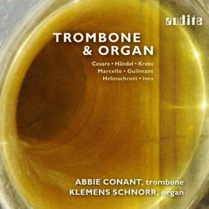 Trombone & Organ - 400 Years of Stylistic Variety from Baroque to Modern Times , Abbie Conant & Klemens Schnorr