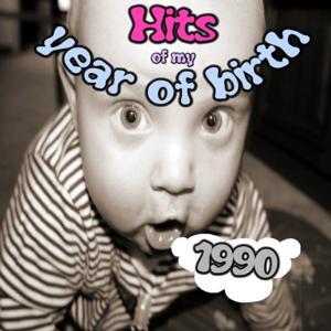 Hits of My Year of Birth-1990 / Hits Aus Meinem Geburtsjahr-1990