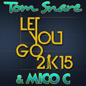 Let You Go 2k15 (French Radio Edit)