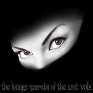 The Lounge Secrets of The East, Vol.5 (Exotic Cafe Bar Sounds of Buddha)