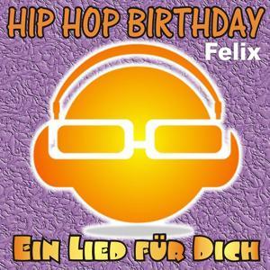 Hip Hop Birthday: Felix