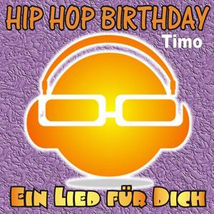 Hip Hop Birthday: Timo