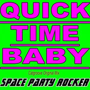 Quick Time Baby (Catgroove Original Mix)