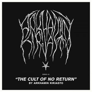 The Cult of No Return