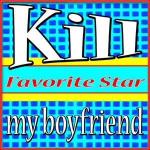 Kill My Boyfriend