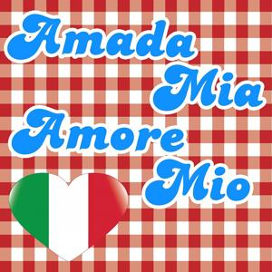 Amada Mia, Amore Mio