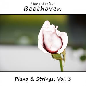 Piano Series: Beethoven (Piano & Strings, Vol. 3)