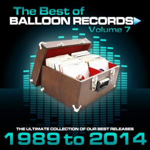 Best of Balloon Records, Vol. 7 (The Ultimate Collection of Our Best Releases, 1989 to 2014)