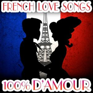 100% D'amour - French Love Songs