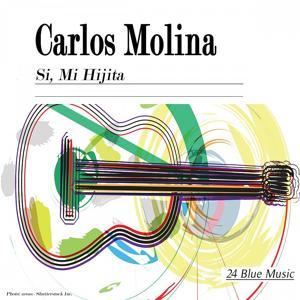 Carlos Molina: Si, Mi Hijita