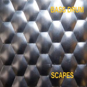 Bass Drum Scapes