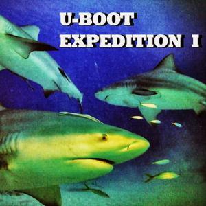 U-Boot - Expedition 1 - Deep Sea Journey & Underwater Experience (Album)