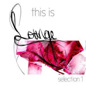 This Is Lounge - Selection 1