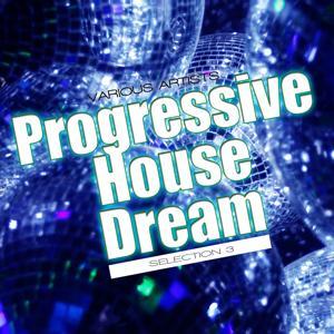 Progressive House Dream - Selection 3