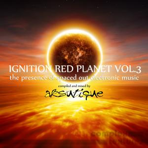 Ignition Red Planet, Vol. 3 (The Presence of Spaced Out Electronic Music)