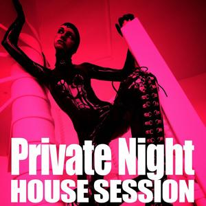 Private Night (House Session)