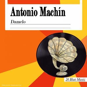 Antonio Machin: Damelo