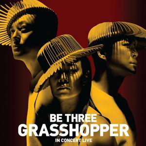 Be Three Grasshopper In Concert