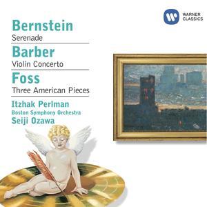 Bernstein: Serenade - Barber: Violin Concerto - Foss: Three American Pieces