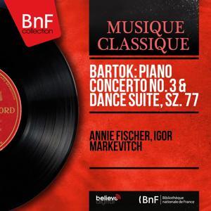 Bartók: Piano Concerto No. 3 & Dance Suite, Sz. 77 (Mono Version)