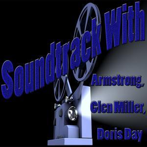 Soundtrack with Armstrong, Glenn Miller, Doris Day