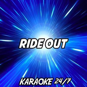 Ride Out (Karaoke Version) (Originally Performed by Kid Ink, Tyga, YG, Wale & Rich Homie Quan)