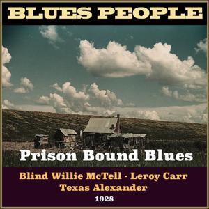 Prison Bound Blues (Blues People 1928)