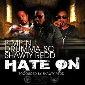 Hate on (feat. Pimp'n, Drumma Sc & Shawty Redd)