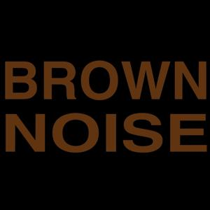 Brown Noise. Ambient Background Sounds for Better Sleep, Baby, Relaxation and Noise Masking.