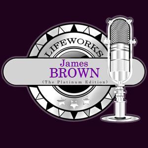 Lifeworks - James Brown (The Platinum Edition)