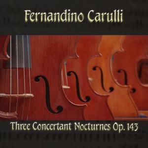 Fernandino Carulli: Three Concertant Nocturnes, Op. 143
