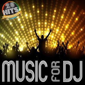Music for DJ (20 Hits Compilation 2015)