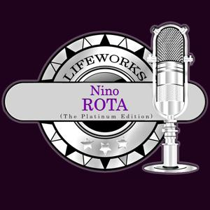 Lifeworks - Nino Rota (The Platinum Edition)