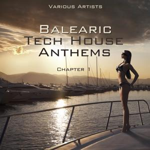 Balearic Tech House Anthems (Chapter 1)