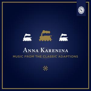 Anna Karenina (Music from the Classic Adaptations)