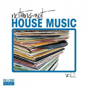 Nothing but House Music, Vol. 2