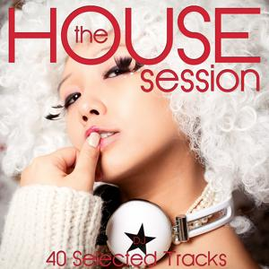 The House Session (40 Selected Tracks)