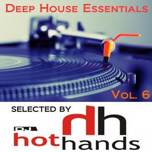 Deep House Essentials, Vol. 6 (Selected by DJ Hot Hands)