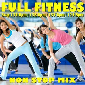 Full Fitness: Step 135 Bpm / 138 Bpm / 135 Bpm / 125 Bpm (Non-Stop Mix)