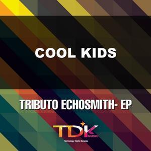 Cool Kids(Karaoke Version) [In The Style Of Echosmith]
