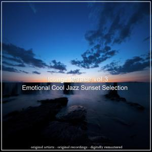 Lounge Terrace, Vol. 3 (Emotional Cool Jazz Sunset Selection)