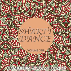Shakti Dance, Vol. 1 (Combines Yoga & Dance)