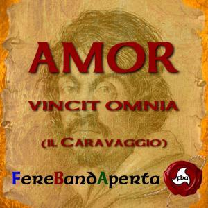 Amor Vincit Omnia (Il Caravaggio)